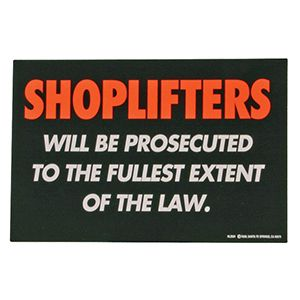 Shoplifters will be Prosecuted' sign