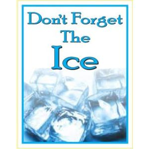 """Window Poster, """"Don't Forget the Ice"""", 28"""" x 36"""""""